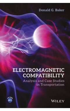 Electromagnetic Compatibility - Analysis and Case Studies in Transportation