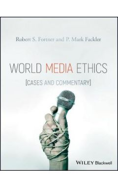 World Media Ethics - Cases and Commentary
