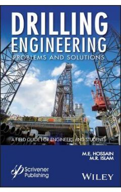 Drilling Engineering Problems and Solutions - A Field Guide for Engineers and Students