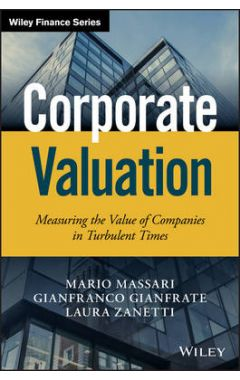 Corporate Valuation: Measuring the Value of Companies in Turbulent Times