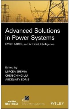 Advanced Solutions in Power Systems - HVDC, FACTS, and Artificial Intelligence