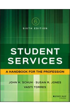 Student Services - A Handbook for the Profession 6e