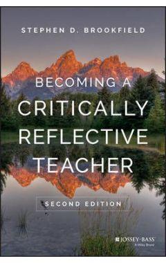 Becoming a Critically Reflective Teacher 2E