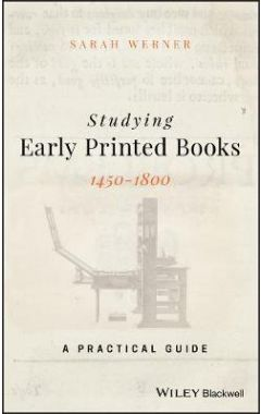 Studying Early Printed Books, 1450-1800 - A Practical Guide