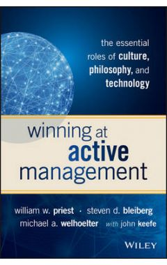 Winning at Active Management - The Essential Roles of Culture, Philosophy, and Technology