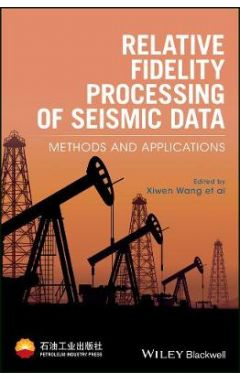 Relative Fidelity Processing of Seismic Data - Methods and Applications