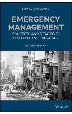 Emergency Management - Concepts and Strategies for Effective Programs, Second Edition