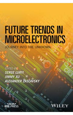 Future Trends in Microelectronics - Journey into the Unknown