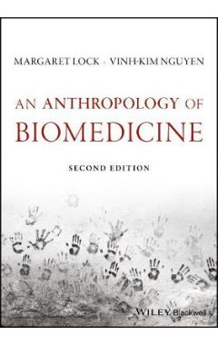 An Anthropology of Biomedicine 2e