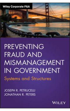 Preventing Fraud and Mismanagement in Government - Systems and Structures