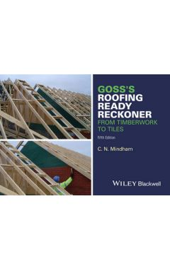 Goss's Roofing Ready Reckoner - From Timberwork to Tiles 5e
