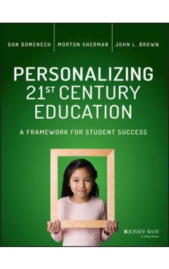 Personalizing 21st Century Education - A Framework for Student Success