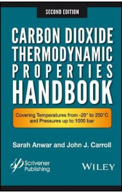 Carbon Dioxide Thermodynamic Properties Handbook - Covering Temperatures from 20° to 250°C and Pre