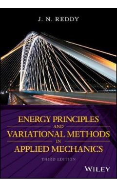 Energy Principles and Variational Methods in Applied Mechanics 3e