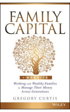 Family Capital + Website - Working with Wealthy Families to Manage Their Money Across Generations