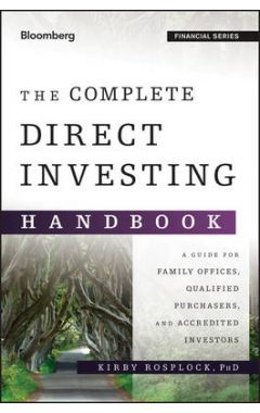 The Complete Direct Investing Handbook - A Guide for Family Offices, Qualified Purchasers, and Accre
