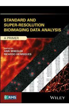 Standard and Super-Resolution Bioimaging Data Analysis - A Primer