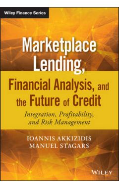 Marketplace Lending, Financial Analysis, and the Future of Credit - Integration, Profitability, and