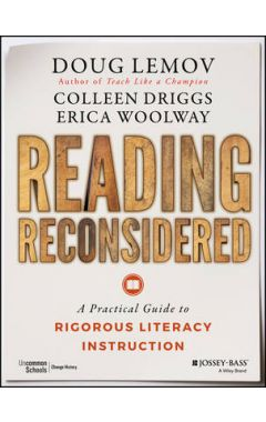 Reading Reconsidered - A Practical Guide to Rigorous Literacy Instruction