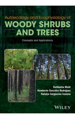Autoecology and Ecophysiology of Woody Shrubs and Trees - Concepts and Applications