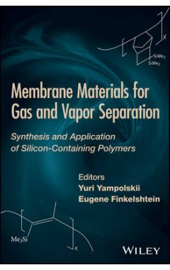Membrane Materials for Gas and Vapor Separation - Synthesis and Application of Silicon-Containing Po