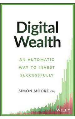 Digital Wealth - An Automatic Way to Invest Successfully