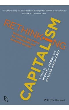 Rethinking Capitalism - Economic Policy for Sustainable and Equitable Growth