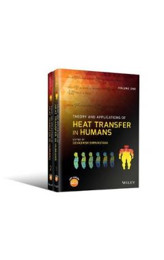 Theory and Applications of Heat Transfer in Humans  2V Set