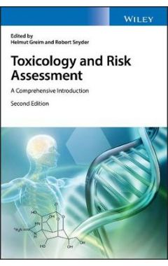 Toxicology and Risk Assessment - A Comprehensive Introduction 2e