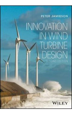 Innovation in Wind Turbine Design, Second Edition