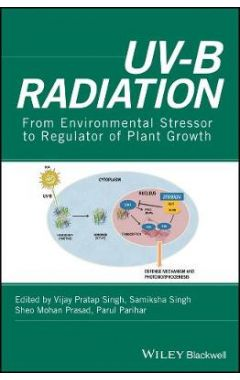 UV-B Radiation - From Environmental Stressor to Regulator of Plant Growth