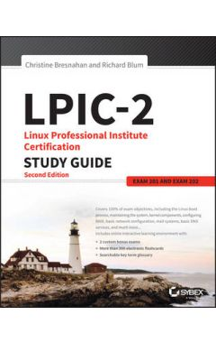 LPIC-2- Linux Professional Institute Certification  Study Guide, 2e  (Exam 201 and Exam 202)
