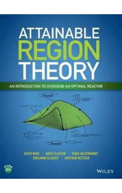 Attainable Region Theory - An Introduction to Choosing an Optimal Reactor