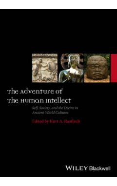 The Adventure of the Human Intellect - Self, Society and the Divine in Ancient World Cultures