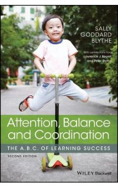 Attention, Balance and Coordination - The A.B.C.of Learning Success 2e