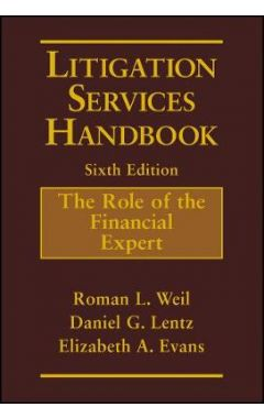 Litigation Services Handbook, 6e - The Role of the Financial Expert