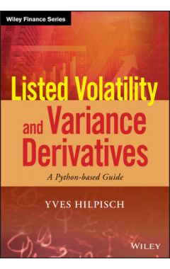 Listed Volatility and Variance Derivatives - A Python-based Guide