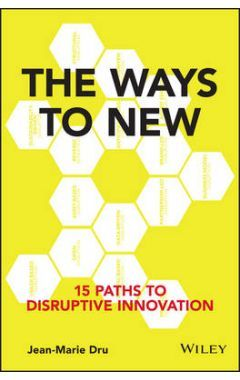 The Ways to New - 15 Paths to Disruptive Innovation