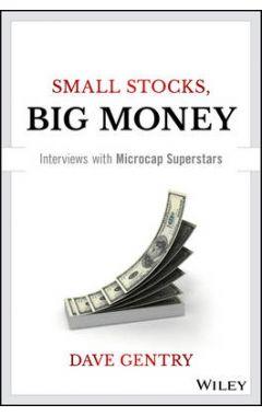 Small Stocks, Big Money - Interviews With Microcap Superstars