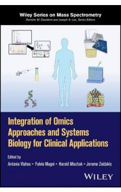 Integration of Omics Approaches and Systems Biolog y for Clinical Applications