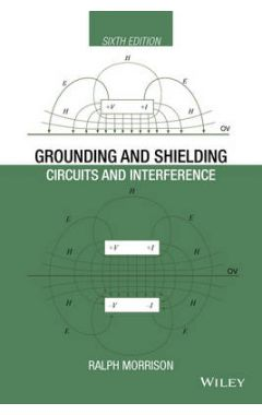 Grounding and Shielding - Circuits and Interference 6e