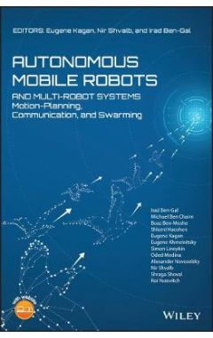Autonomous Mobile Robots and Multi-Robot Systems: Motion-Planning, Communication and Swarming