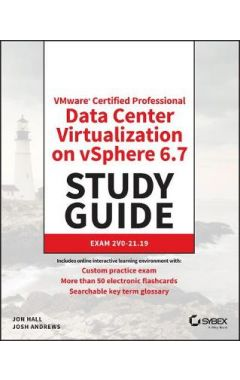 VMware Certified Professional-Data Center Virtualization on vSphere 6.7 Study Guide