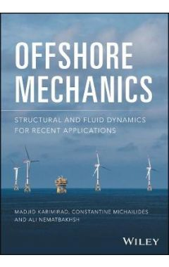 Offshore Mechanics - Structural and Fluid Dynamics  for Recent Applications