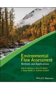 Environmental Flow Assessment - Methods and Applications