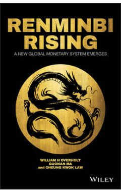 Renminbi Rising - A New Global Monetary System Emerges