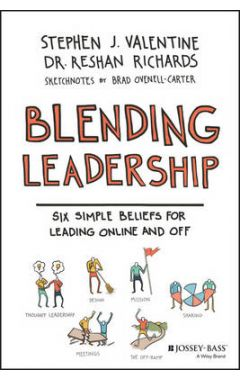 Blending Leadership - Six Simple Beliefs for Leading Online and Off