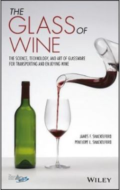 The Glass of Wine - The Science, Technology, and Art of Glassware for Transporting and Enjoying Wine