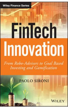 FinTech Innovation - From Robo-Advisors to Goal Based Investing and Gamification