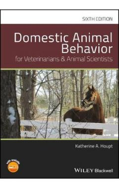 Domestic Animal Behavior for Veterinarians and Animal Scientists, Sixth Edition